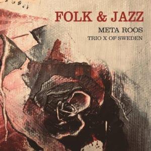 Skivomslag Folk & Jazz Trio X Meta Roos