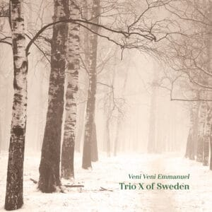 Skivomslag till Trio X julskiva Veni Veni Emmanuel